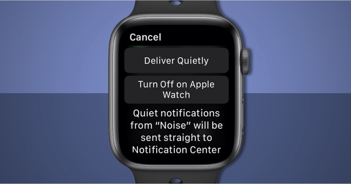 Apple Watch Notifications How To Make Your Watch Less Annoying