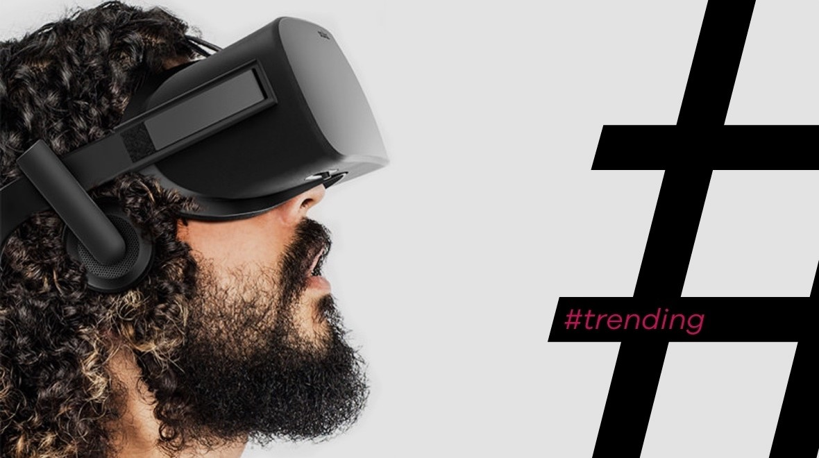 #Trending: Oculus is shaking up VR